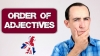 Learn the Order of Adjectives in English