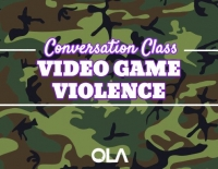 Conversation class on Video Game Violence