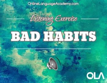 Ejercicio de listening sobre los malos hábitos