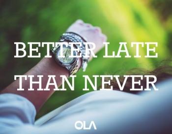 Más vale tarde que nunca
