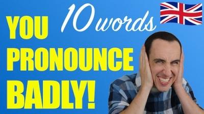 ¿Cuales son las palabras que todo el mundo pronuncia mal en inglés?