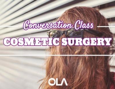 Clase de conversación sobre Cosmetic Surgery