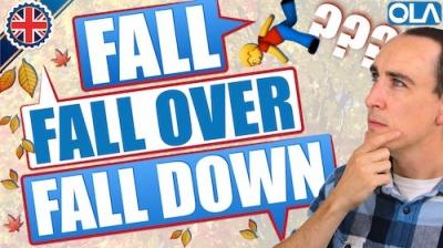 Fall, Fall Down o Fall Over... ¿Cuál es la diferencia?