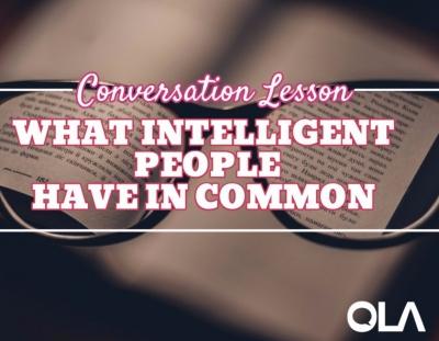 Clase de conversación en inglés avanzado: ¿Qué tiene en común la gente lista?