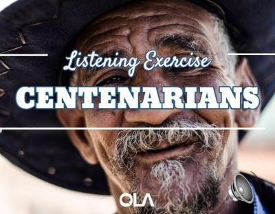 Ejercicio de listening sobre Centenarios