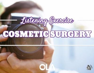 Ejercicio de listening sobre Cosmetic Surgery