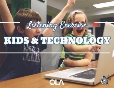 Ejercicio de listening sobre los niños y la tecnología