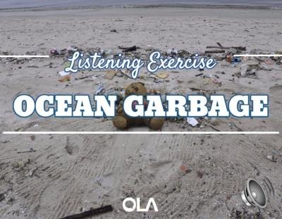 Ocean Garbage listening exercise