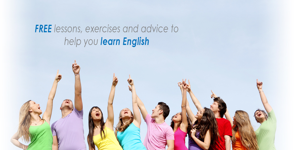 FREE lessons, exercises and advice to help you learn English